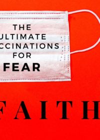 The Ultimate Vaccinations for Fear – FAITH