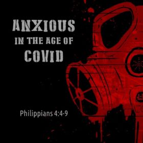 Anxious in the Age of COVID