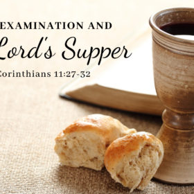 Self-Examination and The Lord's Supper
