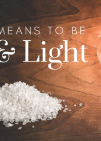 What It Means To Be Salt & Light
