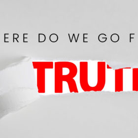 Where Do We Go For Truth